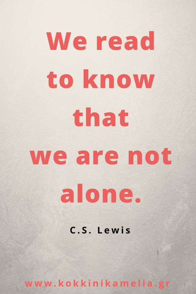 We read to know we are not alone.